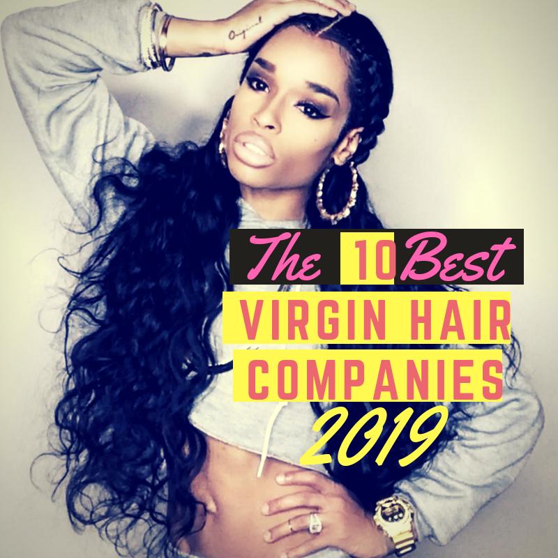 The Best Virgin Hair Bundle Companies - 2019 - Virgin Hair Guide